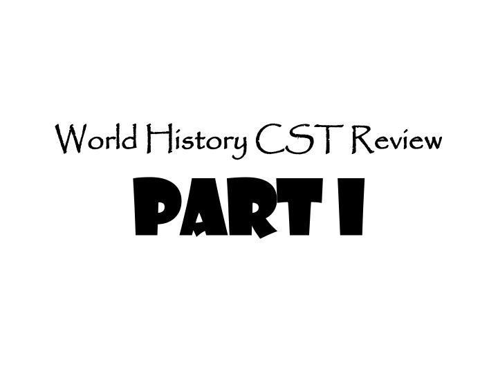 world history cst review part i