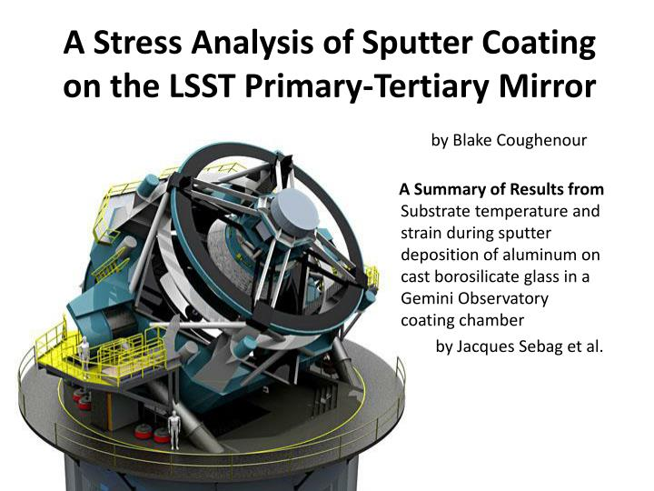 a stress analysis of sputter coating on the lsst primary tertiary mirror n.