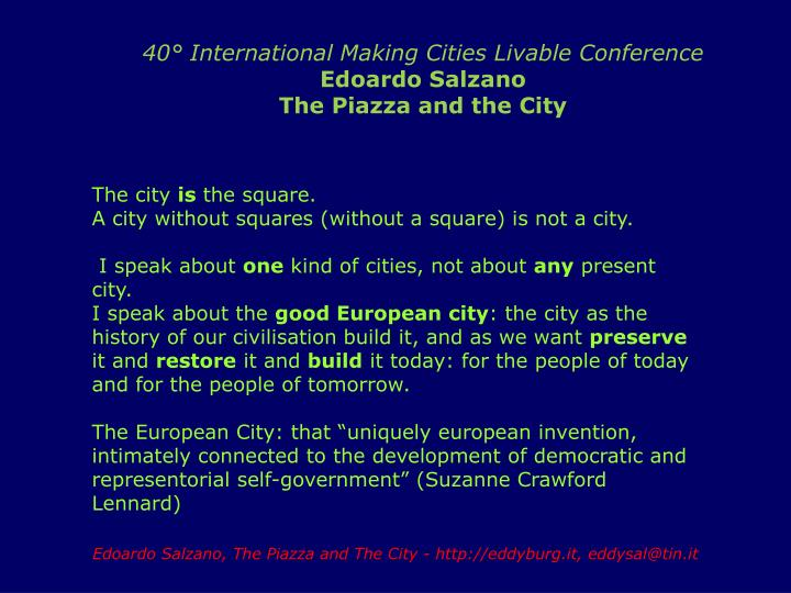 40 international making cities livable conference edoardo salzano the piazza and the city
