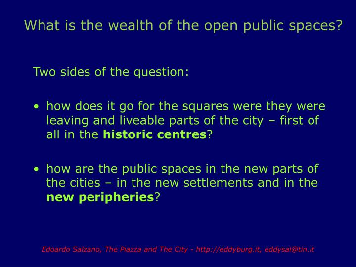 What is the wealth of the open public spaces?