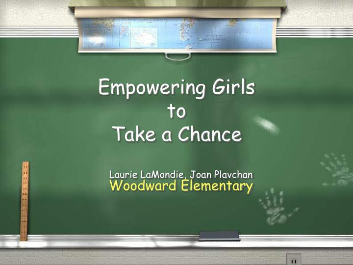 empowering girls to take a chance n.