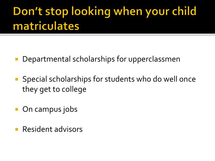Don't stop looking when your child matriculates