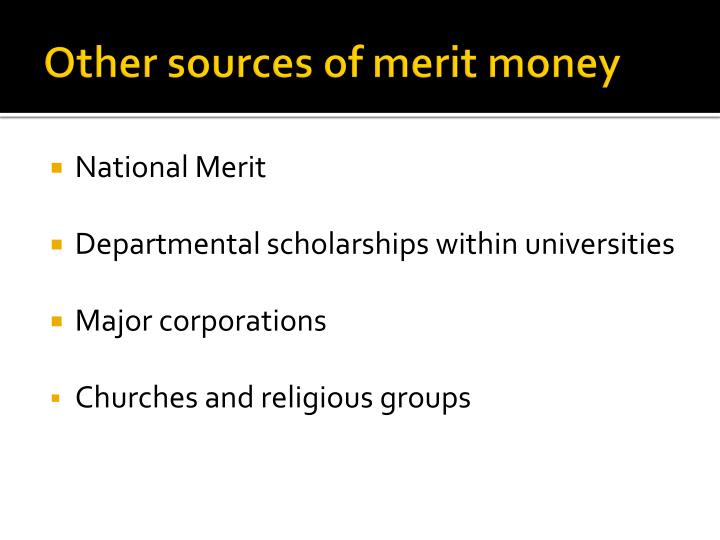 Other sources of merit money