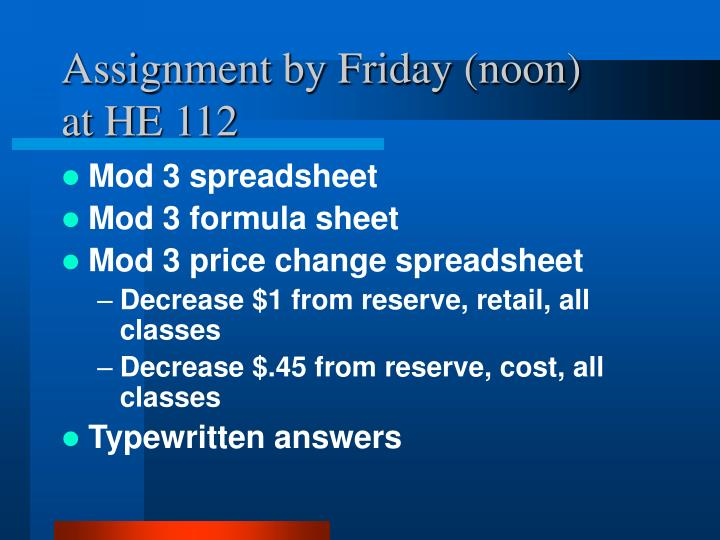 Assignment by Friday (noon)