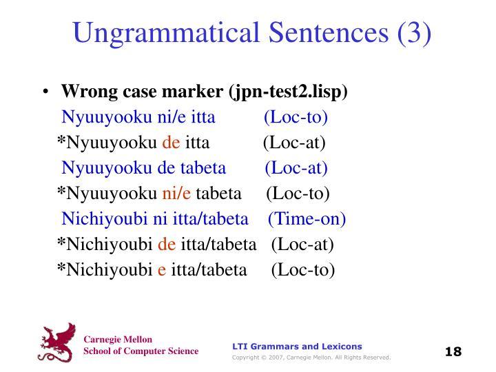 Ungrammatical Sentences (3)
