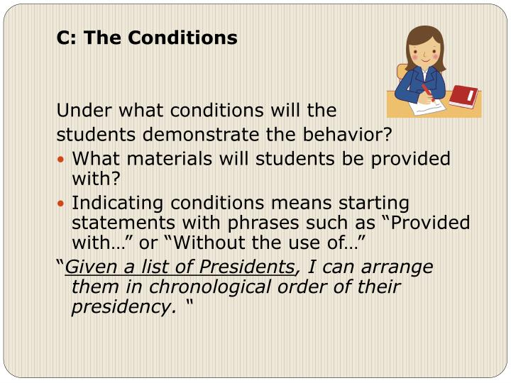 C: The Conditions