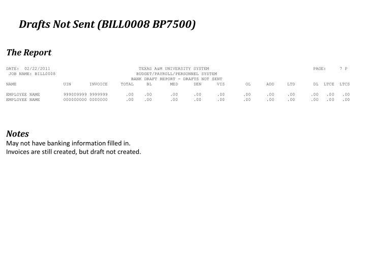 Drafts Not Sent (BILL0008 BP7500)