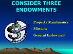 consider three endowments