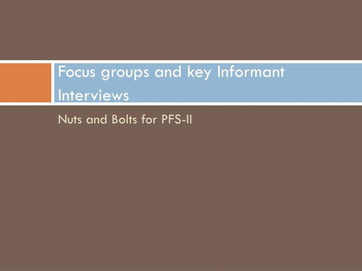 Focus groups and key Informant Interviews