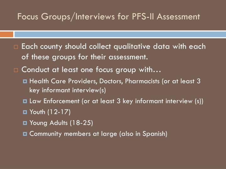 Focus Groups/Interviews for PFS-II Assessment