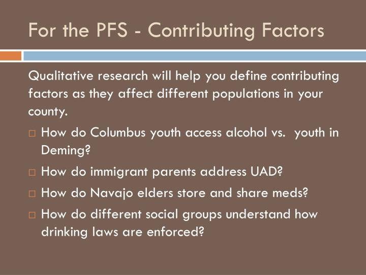 For the PFS - Contributing Factors