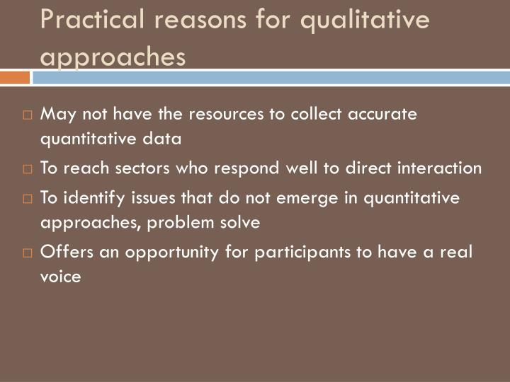 Practical reasons for qualitative approaches