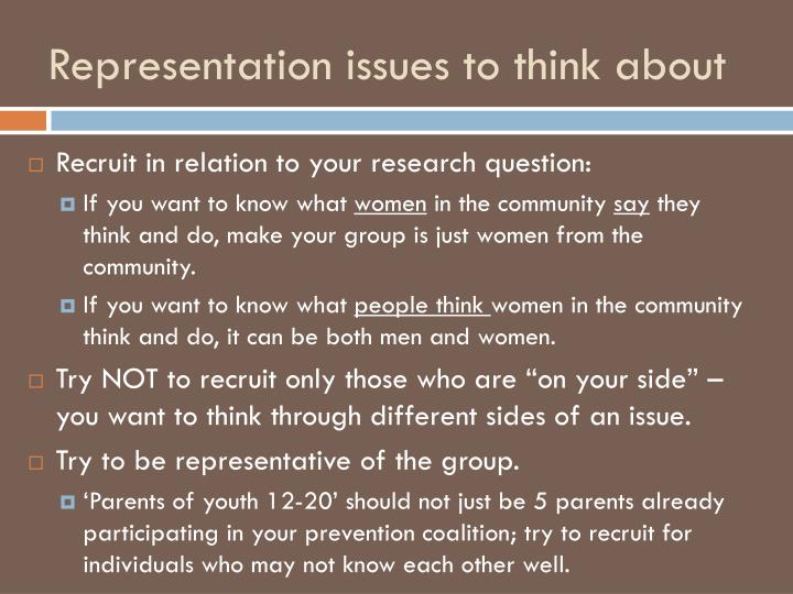 Representation issues to think about