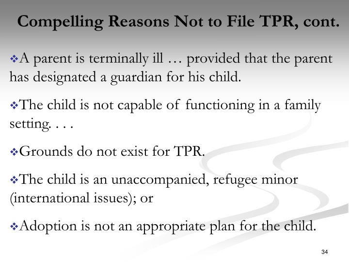 Compelling Reasons Not to File TPR, cont.