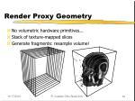 render proxy geometry