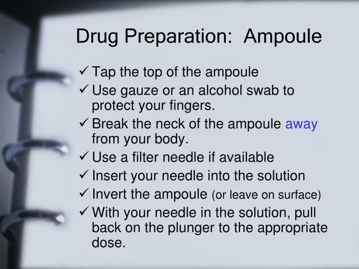 Drug Preparation:  Ampoule