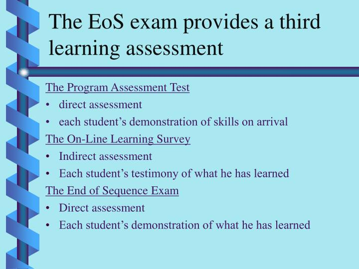 The EoS exam provides a third learning assessment