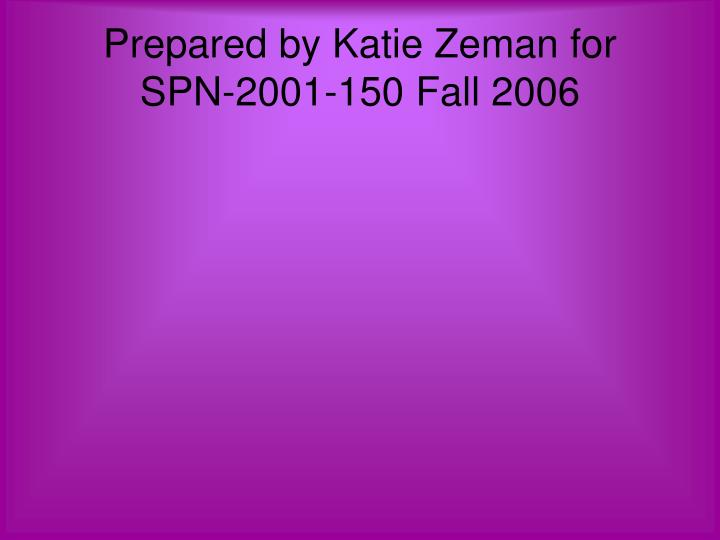 Prepared by Katie Zeman for