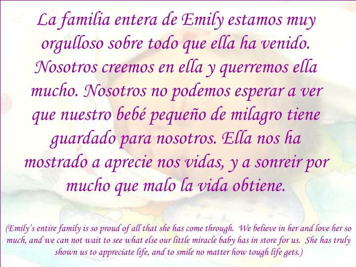 La familia entera de Emily estamos muy orgulloso sobre