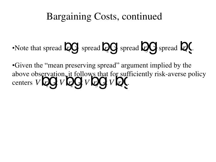 Bargaining Costs, continued