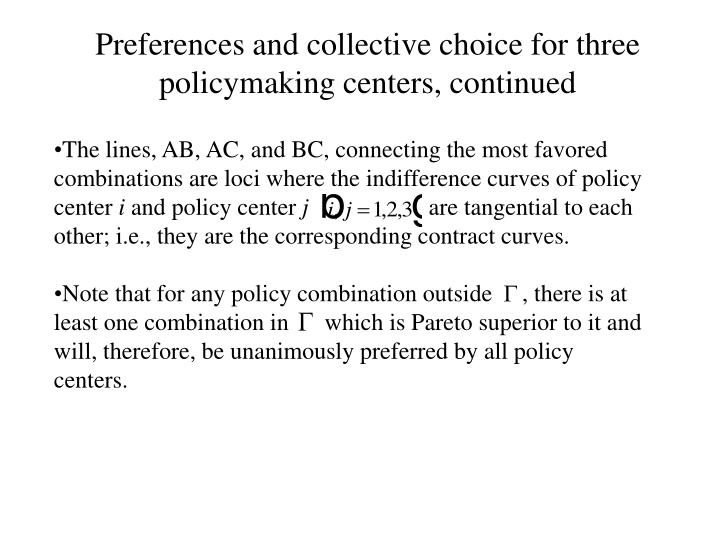 Preferences and collective choice for three policymaking centers, continued
