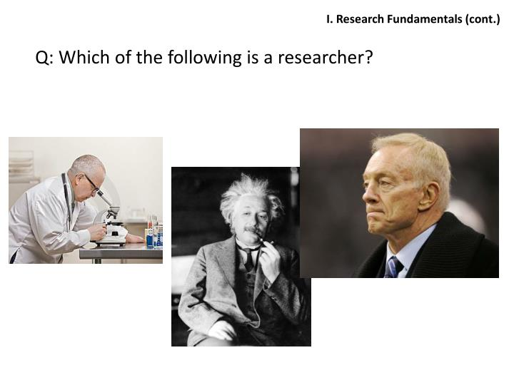 Q which of the following is a researcher