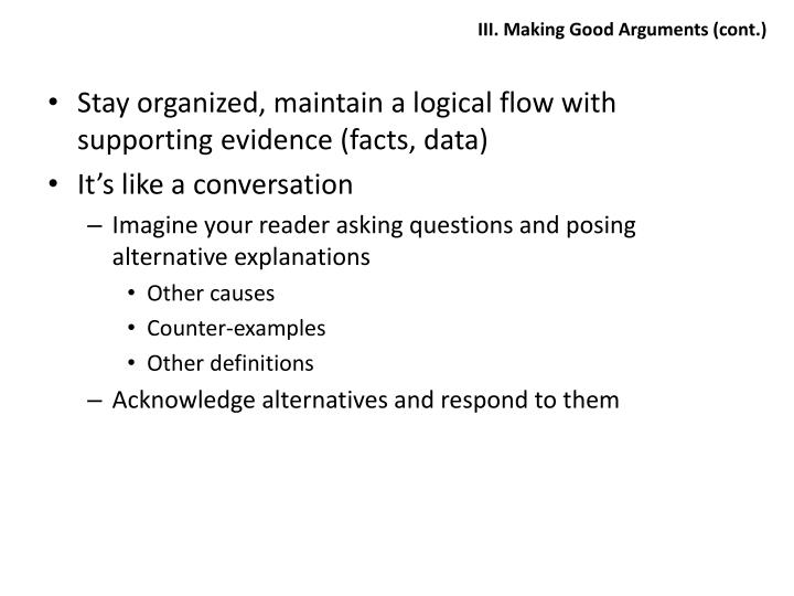 III. Making Good Arguments (cont.)