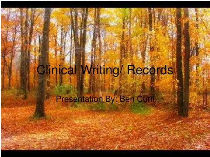 clinical writing records n.