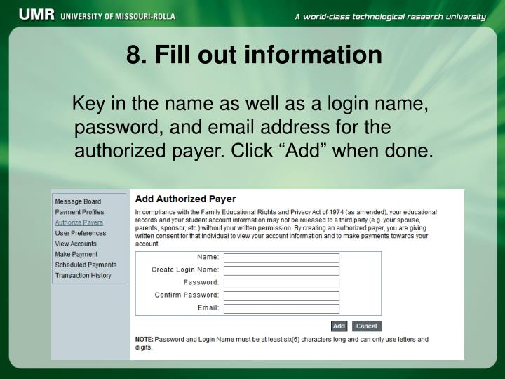 8. Fill out information