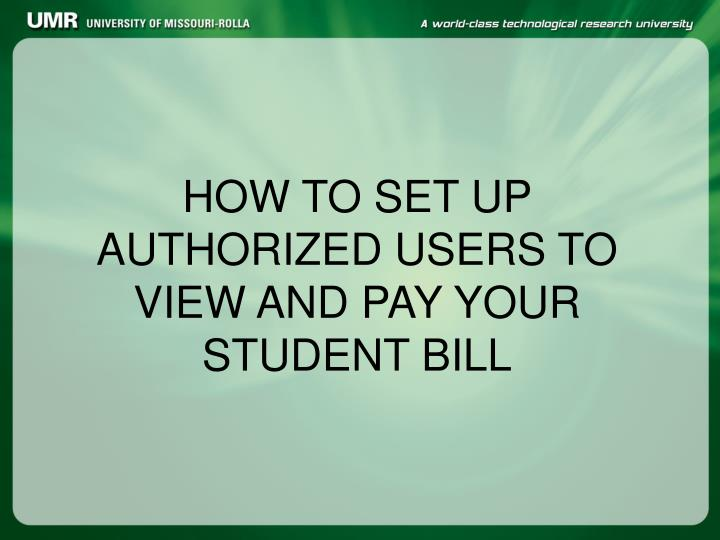 How to set up authorized users to view and pay your student bill