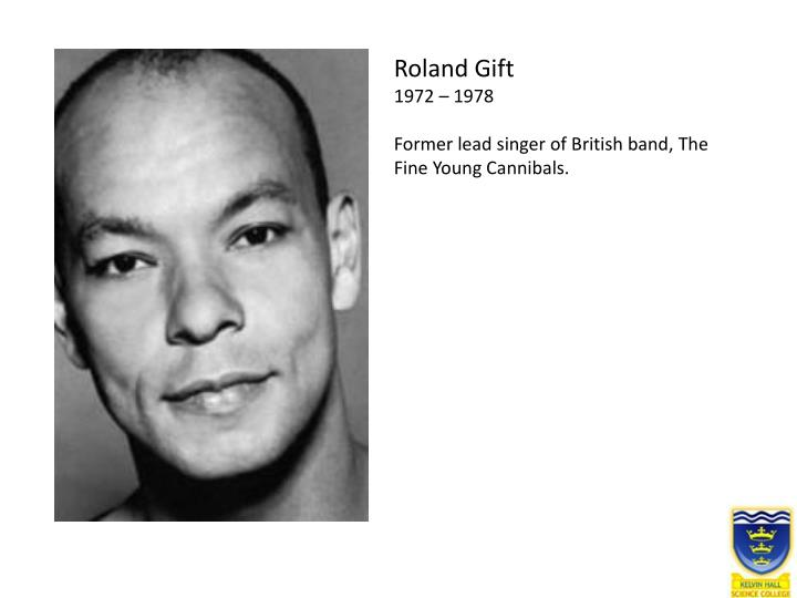 Roland Gift