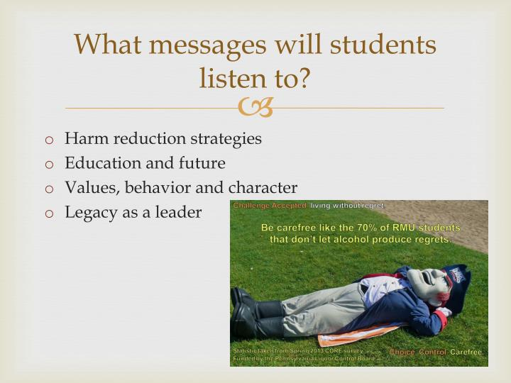 What messages will students listen to?