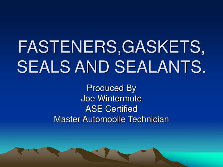 fasteners gaskets seals and sealants n.