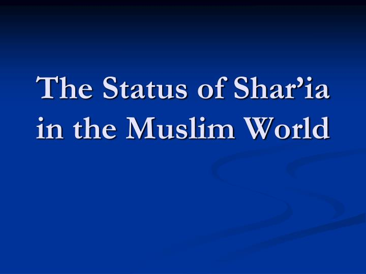 the status of shar ia in the muslim world n.