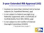 3 year extended irb approval a3 http www research uci edu ora hrpp extendedirbapproval htm
