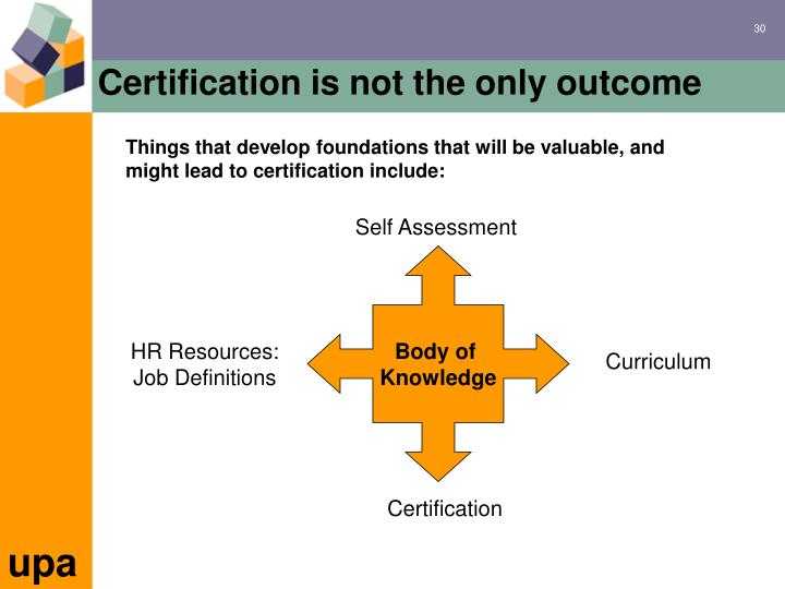 Certification is not the only outcome
