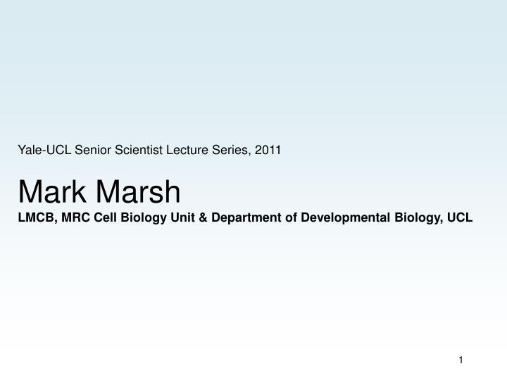 Yale-UCL Senior Scientist Lecture Series, 2011