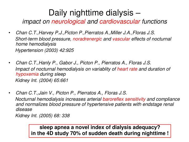 Daily nighttime dialysis –