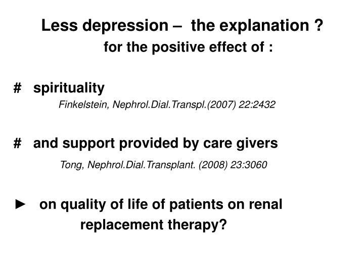 Less depression –  the explanation ?