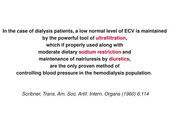In the case of dialysis patients, a low normal level of ECV is maintained
