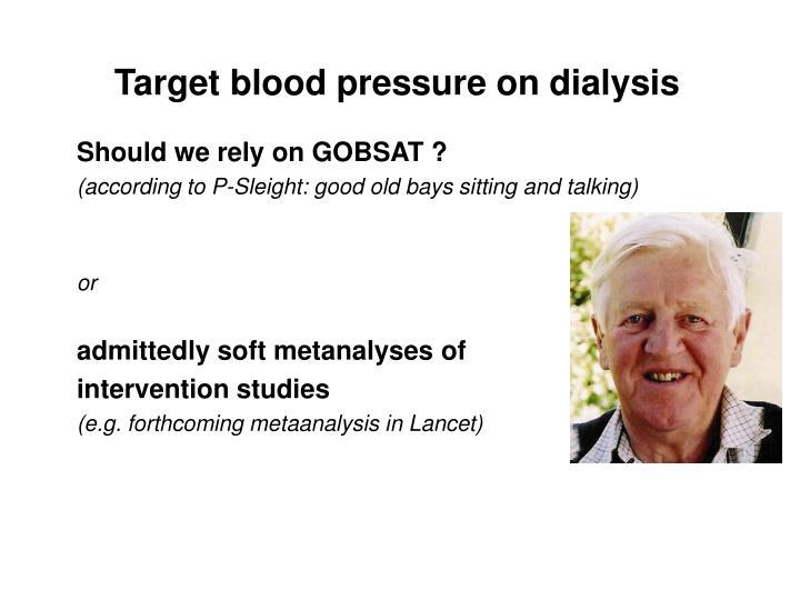 Target blood pressure on dialysis