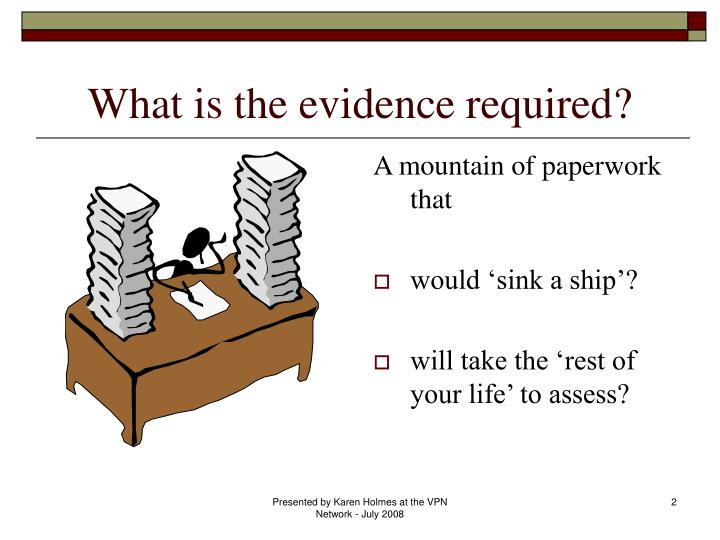What is the evidence required