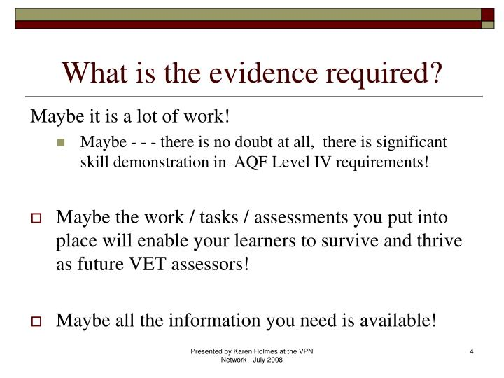 What is the evidence required?