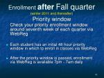 enrollment after fall quarter winter 2011 and thereafter priority window