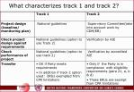 what characterizes track 1 and track 2