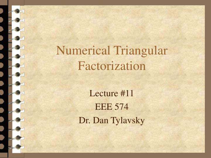 numerical triangular factorization n.
