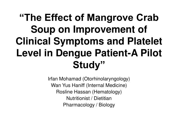 """""""The Effect of Mangrove Crab Soup on Improvement of Clinical Symptoms and Platelet Level in Dengue..."""