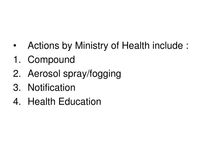 Actions by Ministry of Health include :