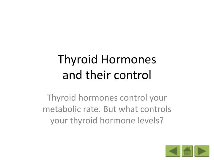 Thyroid hormones and their control