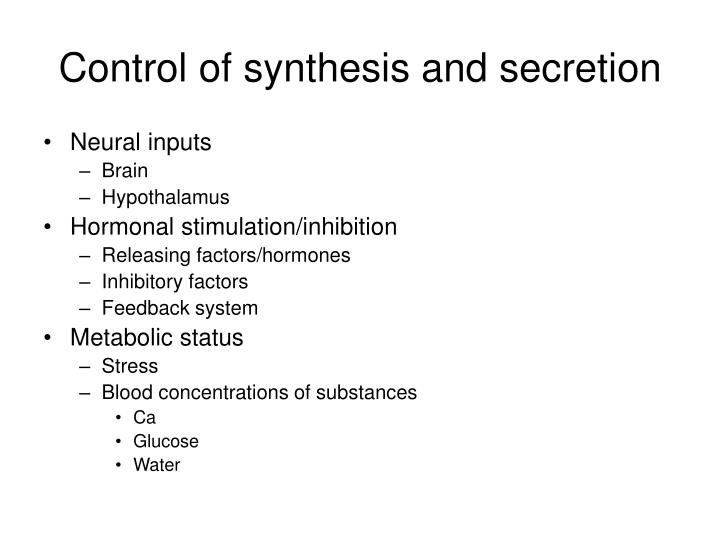 Control of synthesis and secretion